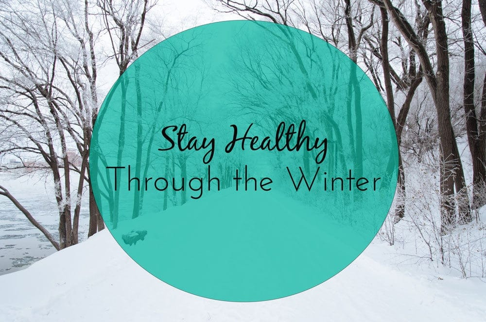 Great Tips for A Healthy Winter